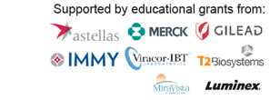 Supported by independent educational grants from Astellas Scientific and Medical Affairs Inc.; Merck; Gilead Sciences Europe, Ltd; IMMY; Viracor-IBT; T2 Biosystems; MiraVista Diagnostics; and Luminex.